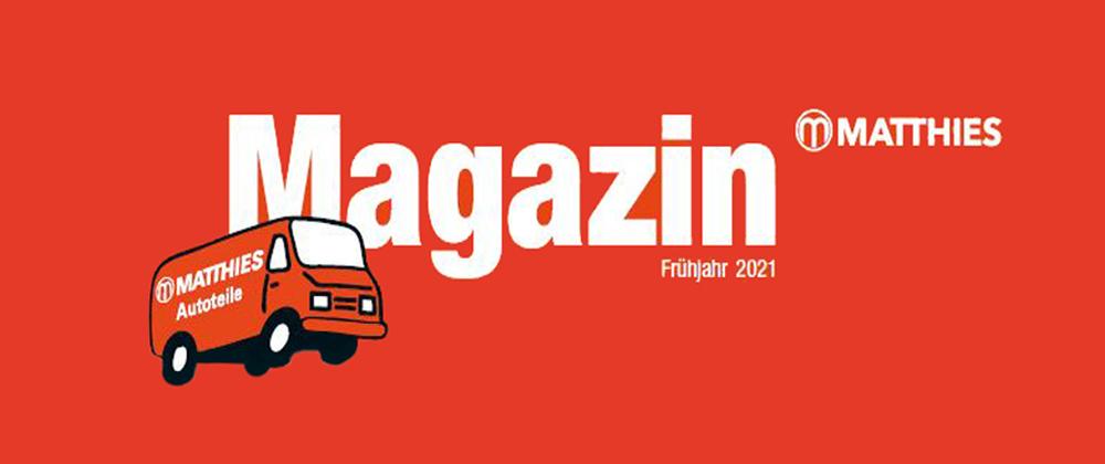 Matthies Magazin Frühjahr 2021